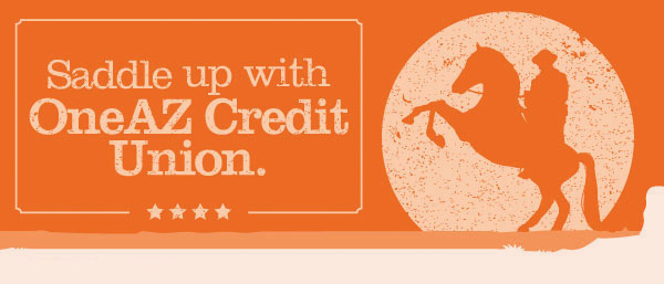 Saddle Up with OneAZ Credit Union